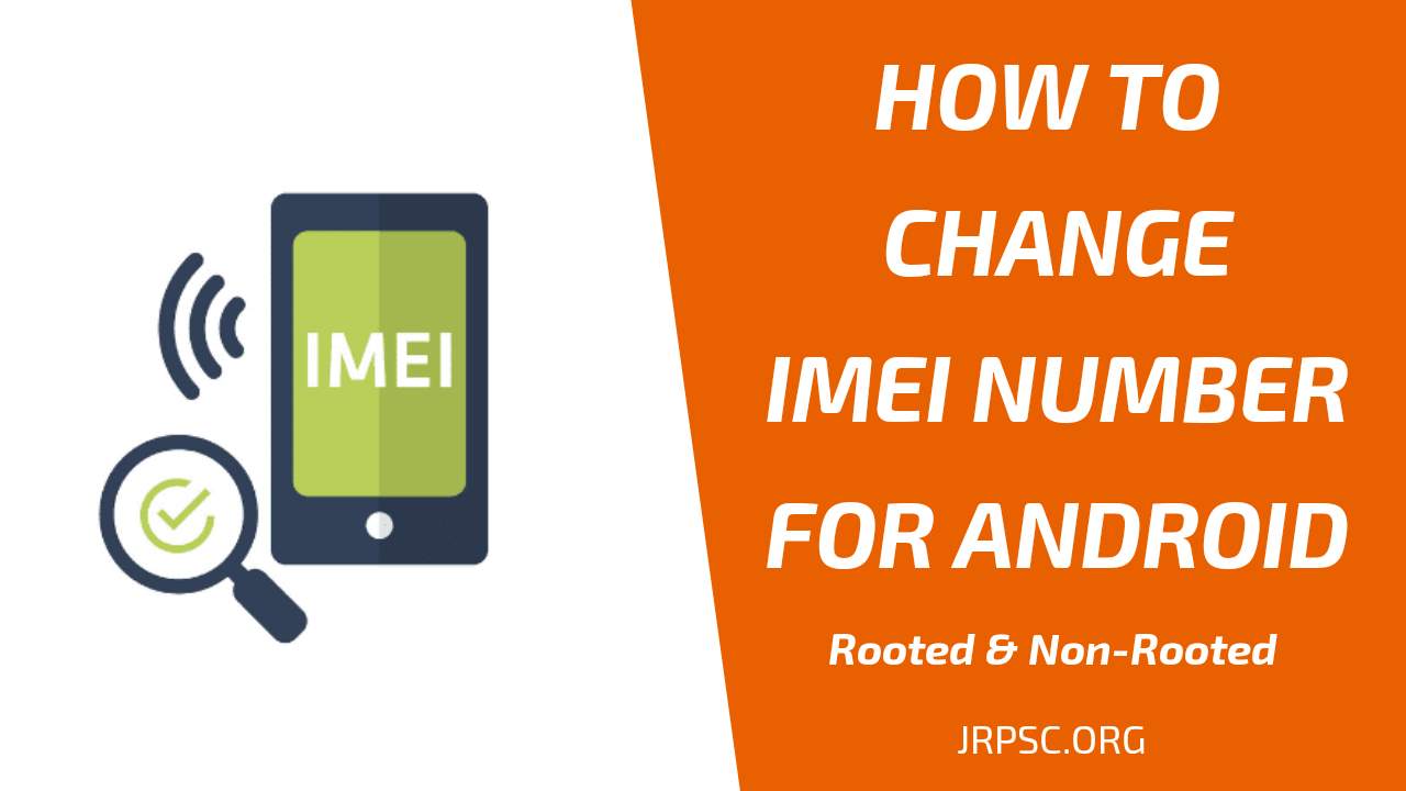 How To Change Imei Number For Android Root Non Root Jrpsc Org